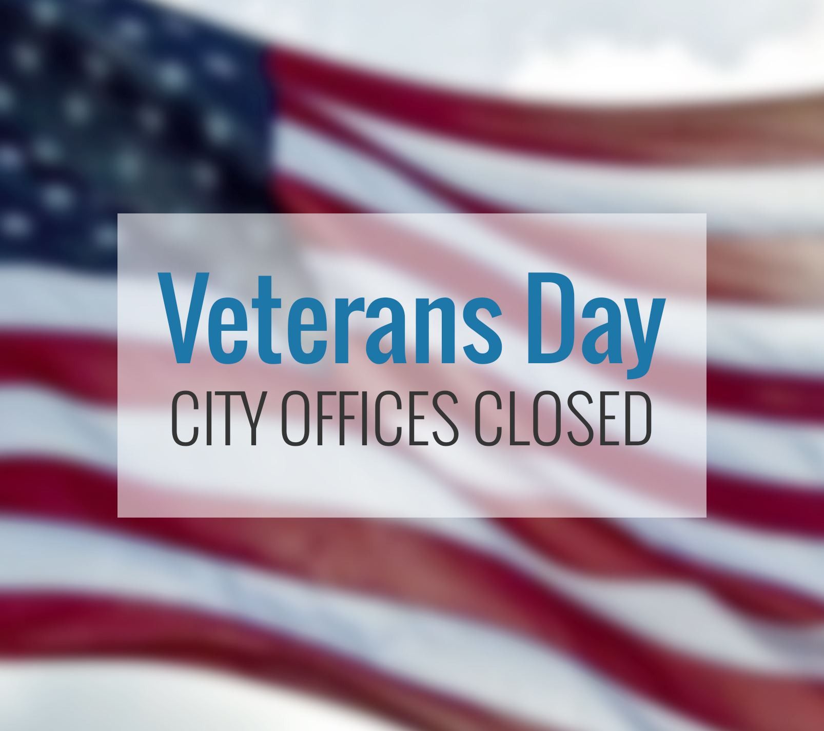 City Offices Closed Veterans Day